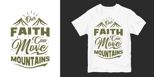 Nuestra fe puede mover montañas, letras de diseño de camiseta de eslogan espiritual