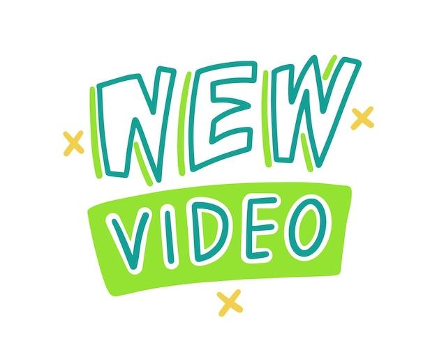 Nuevo banner de video, icono o emblema en estilo doodle de dibujos animados. elemento de diseño, etiqueta engomada, frase de letras de escritura a mano