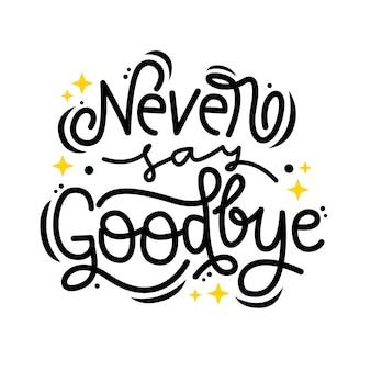 Nunca digas adiós cita de letras dibujadas a mano