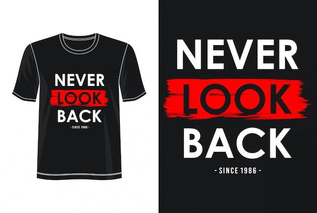 Nunca mires hacia atrás la tipografía para imprimir la camiseta