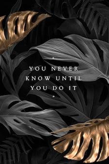 Nunca se sabe hasta que lo haces con hojas doradas y negras
