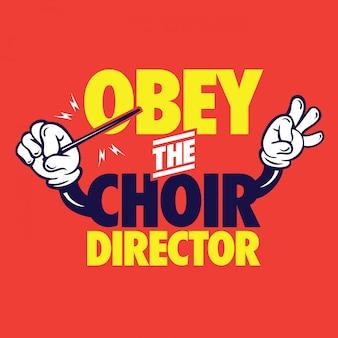 Obedecer al director del coro