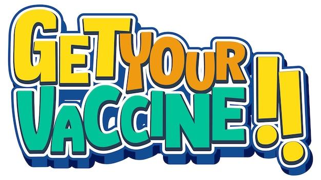 Obtenga su banner de diseño de fuente de vacuna en estilo de dibujos animados aislado