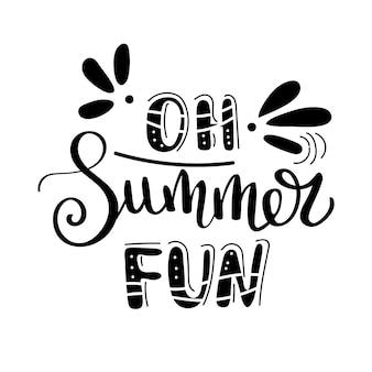 Oh fanático del verano. cita de verano letras escritas a mano.