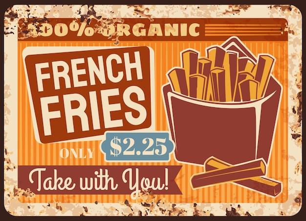 Papas fritas comida rápida placa de metal oxidado