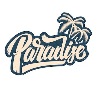 Paraíso. frase de letras con la ilustración de la palma. elemento para póster, tarjeta, camiseta. ilustración