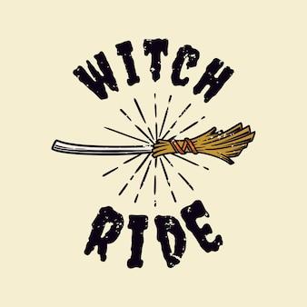 Paseo de bruja de tipografía de lema vintage