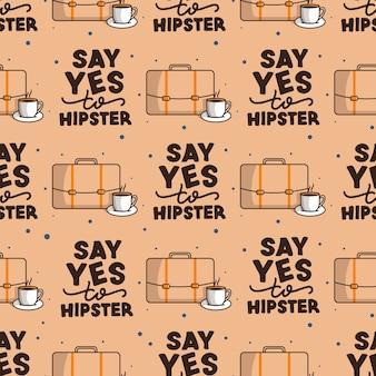 Patrón de arte, texto de ingenio de ornamento, frase de letras sobre hipster.
