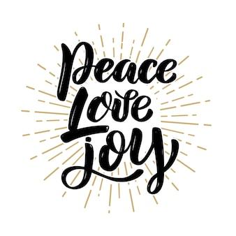 Paz amor alegría. cita de letras de motivación dibujada a mano. elemento para cartel, pancarta, tarjeta de felicitación. ilustración