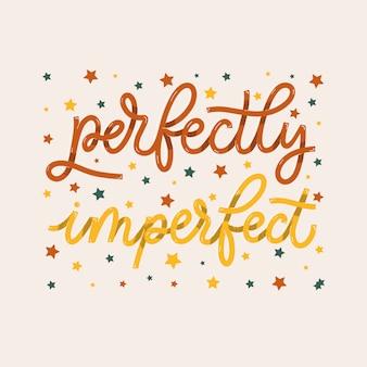 Perfectamente imperfecta. tarjeta con caligrafía. dibujado a mano letras modernas.