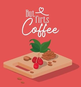 Pero primero los granos de café, las bayas y las hojas en el diseño de la mesa del tema del desayuno y la bebida con cafeína.