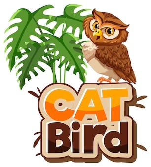 Personaje de dibujos animados de búho con banner de fuente cat bird aislado