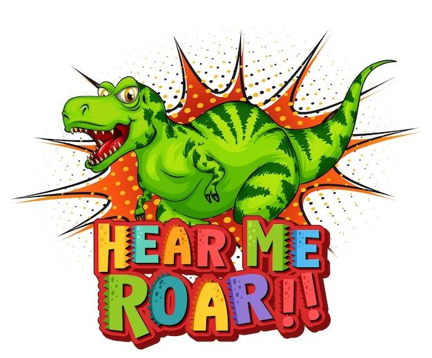 Personaje de dibujos animados de dinosaurios con banner de fuente de oye me rugir
