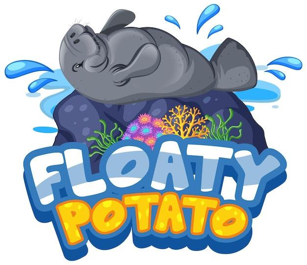Personaje de dibujos animados de manatí con banner de fuente floaty potato aislado