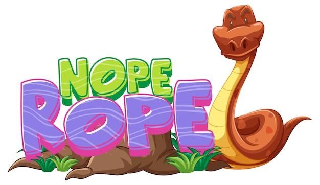 Personaje de dibujos animados de serpiente con banner de fuente nope rope aislado