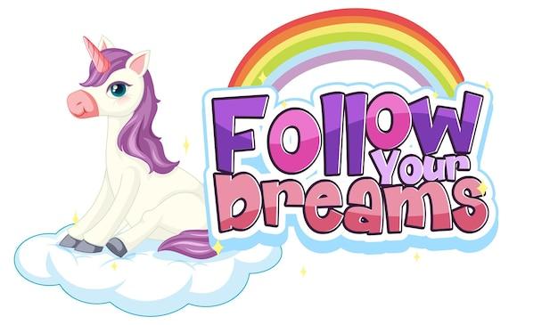 Personaje de dibujos animados de unicornio con banner de fuente follow your dream