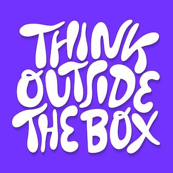 Piense fuera de la caja letras dibujadas a mano cita tipográfica motivacional para la creatividad
