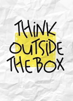 Piense fuera de la caja - texto de caligrafía dibujado a mano divertido. cita de motivación.