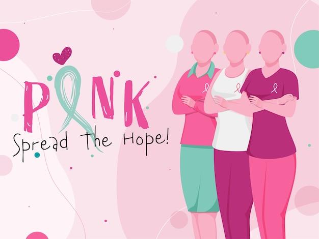 Pink spread the hope text con mujeres jóvenes calvas sin rostro sobre fondo rosa.