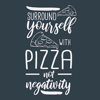 Pizza mano dibujada tipografía letras diseño cita