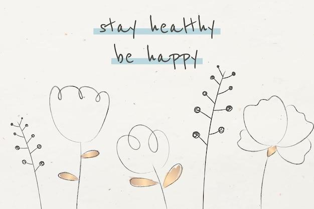 Plantilla de cita motivacional manténgase saludable, sea feliz texto con plantas de doodle