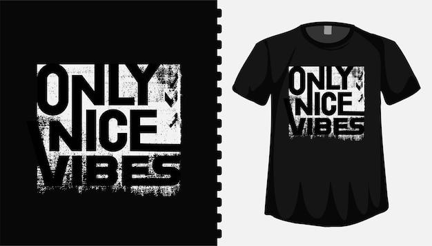 Plantilla de diseño de camiseta de letras de tipografía de nice vibes para ropa de moda