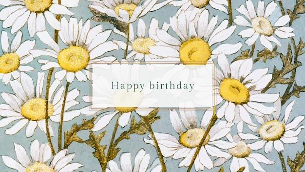 Plantilla de felicitación de cumpleaños floral con ilustración de margarita