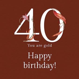 Plantilla de saludo de cumpleaños número 40 con ilustración de número floral