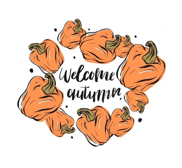 Plantilla de tarjeta abstracta dibujada a mano con marco de calabaza y fase de letras de tinta manuscrita bienvenido otoño sobre fondo blanco.
