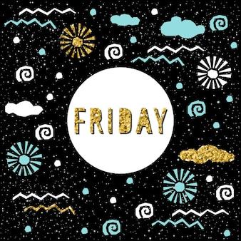 Plantilla de tarjeta de viernes. elementos de apliques angulares infantiles hechos a mano y letras de cotización de viernes en negro para tarjetas, invitaciones, fondos de pantalla, álbumes, álbumes de recortes, camisetas, álbumes de recortes, calendario, etc. textura dorada.