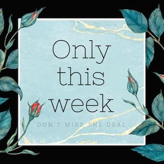 Plantilla de venta editable de rosa roja con solo texto de esta semana