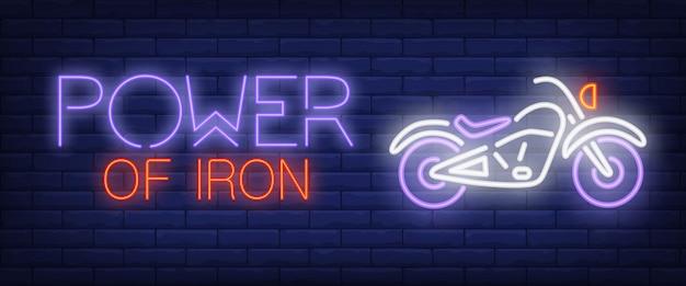 Poder de hierro con texto de neón con moto.
