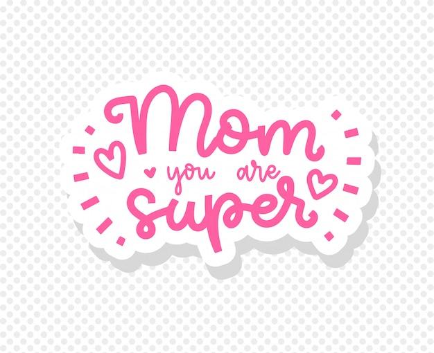 Postal del día de la madre. mamá, eres super. pincel de caligrafía, rotulación