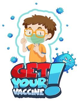 Póster de fuente get your vaccine con un chico nerd que usa máscara médica