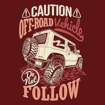 Precaución vehículo todoterreno no siga citas diciendo citas de aventura