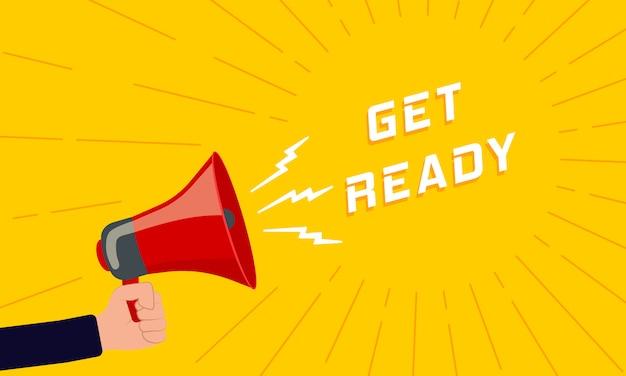 Prepárese: letrero publicitario con un megáfono. megáfono retro con texto junto sobre un fondo coloreado. mano humana sosteniendo un rupor con una burbuja de discurso. altavoz.