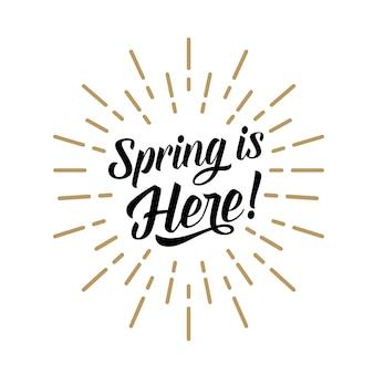 La primavera está aquí con letras con la luz del sol