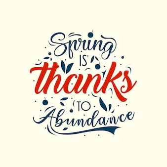 La primavera es gracias a la abundancia. tipografía floral citas dibujadas a mano sobre la primavera