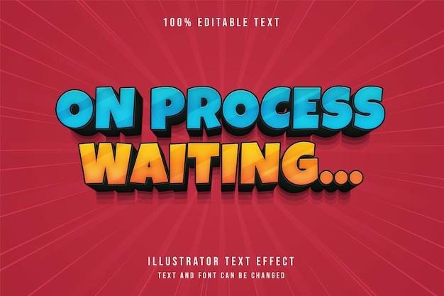 En proceso de espera, efecto de texto editable en 3d, degradado azul, estilo de texto de sombra cómica amarilla