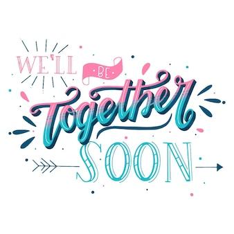 Pronto estaremos juntos caligrafía