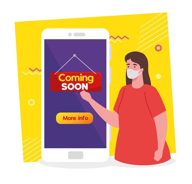Próximamente mensaje en teléfono inteligente, mujer con máscara facial, reapertura después de la cuarentena debido a covid19.