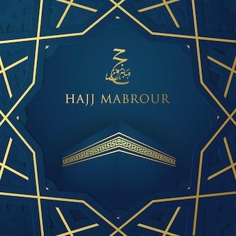 Publicación de hajj mabrour en las redes sociales con patrón islámico con caligrafía árabe dorada brillante y kaaba