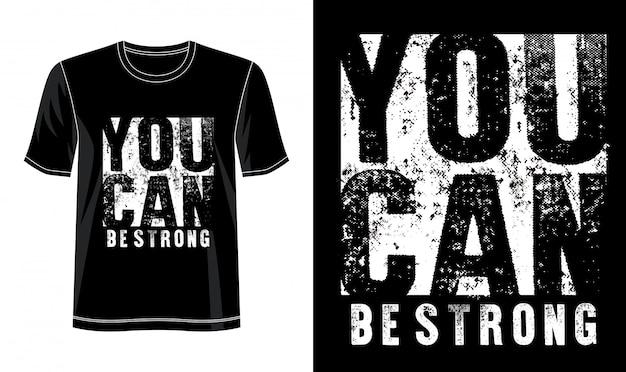 Puedes ser tipografía fuerte para imprimir camiseta