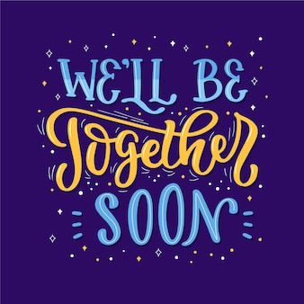 Pues estar juntos pronto