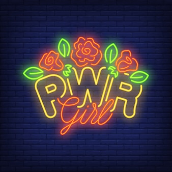Pwr girl neon text with flowers logo. letrero de neón, anuncio brillante noche