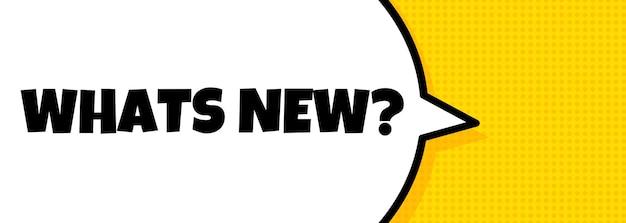 Qué hay de nuevo. banner de burbujas de discurso con texto nuevo. altoparlante. para negocios, marketing y publicidad. vector sobre fondo aislado. eps 10.