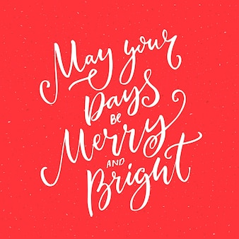 Que sus días sean felices y brillantes tarjetas de felicitación de navidad con caligrafía de pincel en fondo rojo
