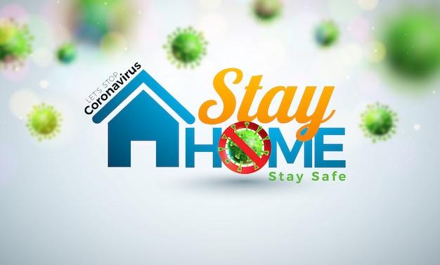 Quedarse en casa. detenga el diseño de coronavirus con el virus covid-19 y house sobre fondo claro.