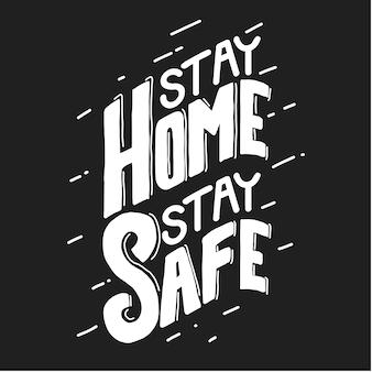 Quédate en casa, mantente a salvo. letras dibujadas a mano para la campaña de pandemia. cita letras de tipografía para diseño de camiseta.