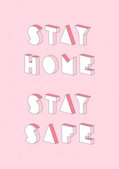 Quédese en casa, permanezca seguro con texto con efecto isométrico 3d
